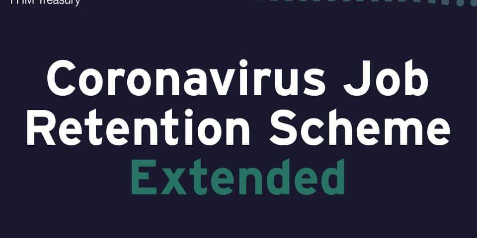 HM Treasury Coronavirus Job Rention Scheme Extended